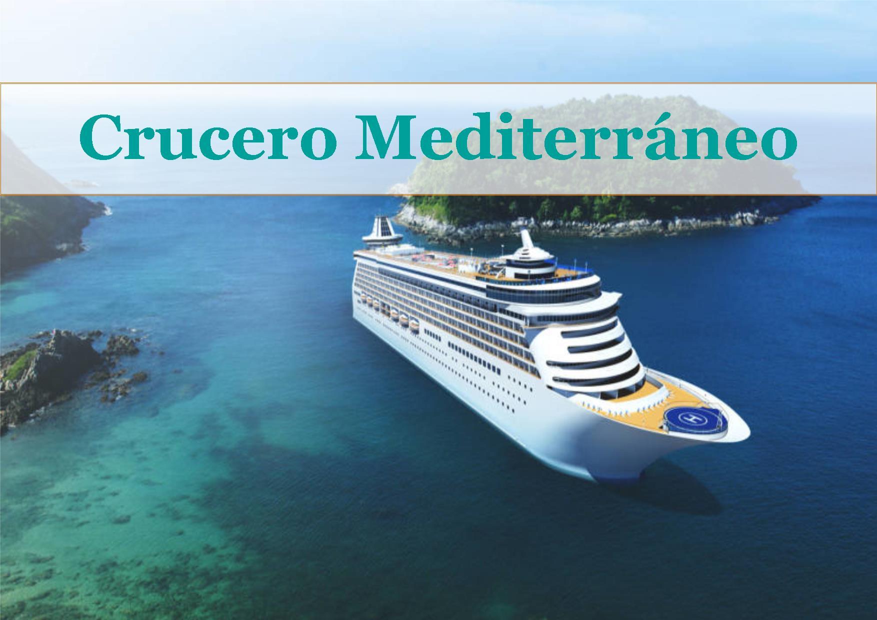 Crucero por el Mediterráneo. España, Italia, Francia.
